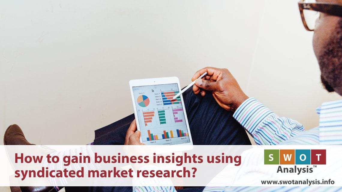How to gain business insights using syndicated market research?