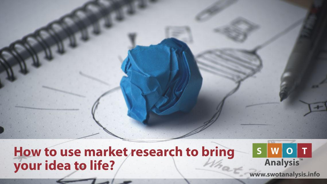 How to use market research to bring your idea to life?
